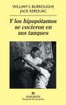 Y los hipopótamos se cocieron en sus tanques - Jack Kerouac, William S. Burroughs