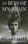 10 Bits of My Brain - Stuart Jaffe, David Coe