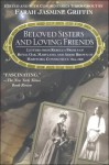 Beloved Sisters and Loving Friends: Letters from Rebecca Primus of Royal Oak, Maryland, and Addie Brown of Hartford, Connecticut, 1854-1868 - Farah Jasmine Griffin