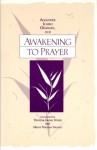 Awakening to Prayer - Augustine Ichiro Okumura, Theresa Kazue Hiraki, Albert Masaru Yamato