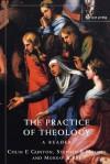 Practice of Theology: A Reader - Colin E. Gunton