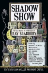 Shadow Show: All-New Stories in Celebration of Ray Bradbury - Sam Weller, Mort Castle