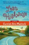 Lost Highways - Curtiss Ann Matlock