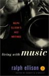 Living with Music: Jazz Writings - Ralph Ellison, Robert G. O'Meally