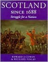 Scotland Since 1688: Struggle for a Nation - Edward Cowan, Richard J. Finlay, William Paul