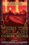 When the Villain Comes Home - Ed Greenwood, Gabrielle Harbowy
