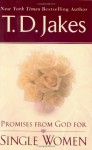 Promises From God For Single Women - T.D. Jakes
