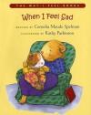 When I Feel Sad (The Way I Feel Books) - Cornelia Maude Spelman