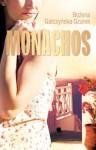 Monachos - Bożena Gałczyńska-Szurek