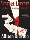 Scarlet Letters: The Tale of the Vampire Mailman - Allison M. Dickson