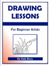 Drawing Lessons (Teach Yourself To Draw) - Kate Berry