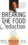 Breaking the Food Seduction: The Hidden Reasons Behind Food Cravings---And 7 Steps to End Them Naturally - Neal D. Barnard, Joanne Stepaniak