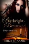 Birthright Bestowed - Erika M. Szabo