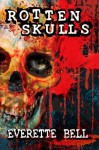 Rotten Skulls - Everette Bell, Wartooth Ebooks