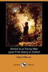 Advice to a Young Man Upon First Going to Oxford (Dodo Press) - Edward Berens
