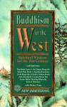 Buddhism in the West - Dalai Lama XIV, Michael Toms, Thích Nhất Hạnh, Stephen Batchelor, Karma-Ran-Byun-, Robert Aitken Roshi, Jack Kornfield, Robert A.F. Thurman