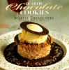 Death By Chocolate Cookies - Marcel Desaulniers, Nathaniel Marunas, Michael Grand