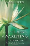 The Little Book of Awakening: Selections from the #1 New York Times Bestselling The Book of Awakening - Mark Nepo