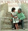 Pueblo People: Ancient Traditions, Modern Lives - Marcia Keegan