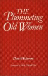 The Plummeting Old Women (Essays & Texts in Cultural History) - Daniil Kharms, Neil Cornwell