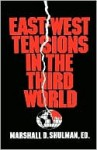 East-West Tensions in the Third World - Marshall Shulman
