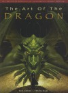 The Art of the Dragon: The Definitive Collection of Contemporary Dragon Paintings - Patrick Wilshire, J. David Spurlock, Julie Bell