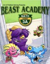 Beast Academy (Math Guide 3A) - Jason Batterson, Erich Owen