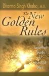 The New Golden Rules - Dharma Singh Khalsa, Deepak Chopra