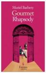 Gourmet Rhapsody by Barbery, Muriel unknown edition [Paperback(2009)] - Muriel Barbery