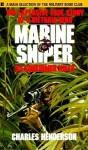 Marine Sniper: 93 Confirmed Kills: The Explosive True Story of a Vietnam Hero - Charles W. Henderson