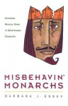 Misbehavin' Monarchs: Exploring Biblical Kings of Questionable Character - Barbara J. Essex