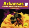 Arkansas Facts And Symbols (The States And Their Symbols) - Elaine A. Kule