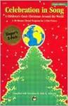 Celebration in Song: A Children's Choir Christmas Around the World (Soundtrax) - Sally K. Albrecht