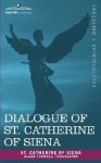 Dialogue of St. Catherine of Siena - Catherine Of Sien St Catherine of Siena, Algar Labouchere Thorold