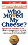Who Moved My Cheese? - Spencer Johnson, Kenneth H. Blanchard