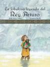 La Fabulosa Leyenda Del Rey Arturo - Jordi Sierra i Fabra, Francesc Rovira