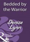 Bedded by the Warrior (Mills & Boon Historical) - Denise Lynn
