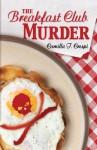 The Breakfast Club Murder - Camilla T. Crespi