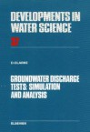 Groundwater Discharge Tests: Simulation and Analysis - David Clarke