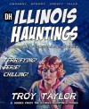 Illinois Hauntings - Troy Taylor