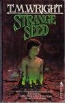 Strange Seed - T.M. Wright