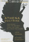 The Athena Doctrine: How Women (and the Men Who Think Like Them) Will Rule the Future - John Gerzema, Michael D'Antonio, Jeff Woodman