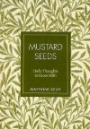 Mustard Seeds: Daily Thoughts to Grow with - Matthew Kelly