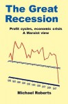 The Great Recession - Michael Roberts