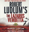 The Lazarus Vendetta - Scott Brick, Robert Ludlum, Patrick Larkin
