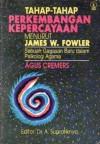 Tahap-Tahap Perkembangan Kepercayaan menurut James W. Fowler - Agus Cremers, A. Supratiknya
