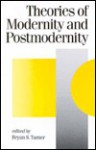 Theories of Modernity and Postmodernity - Bryan S. Turner
