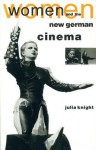 Women and the New German Cinema - Julia Knight