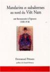 Mandarins et subalternes au nord du Viêt Nam - Emmanuel Poisson