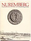 Nuremberg, a Renaissance City, 1500-1618 - Jeffrey Chipps Smith